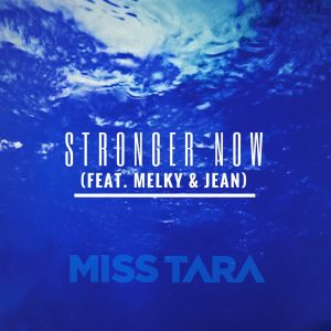 Stronger Now (Feat. Melky & Jean)