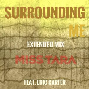 Surrounding Me (Feat. Eric Carter) (Extended Mix)